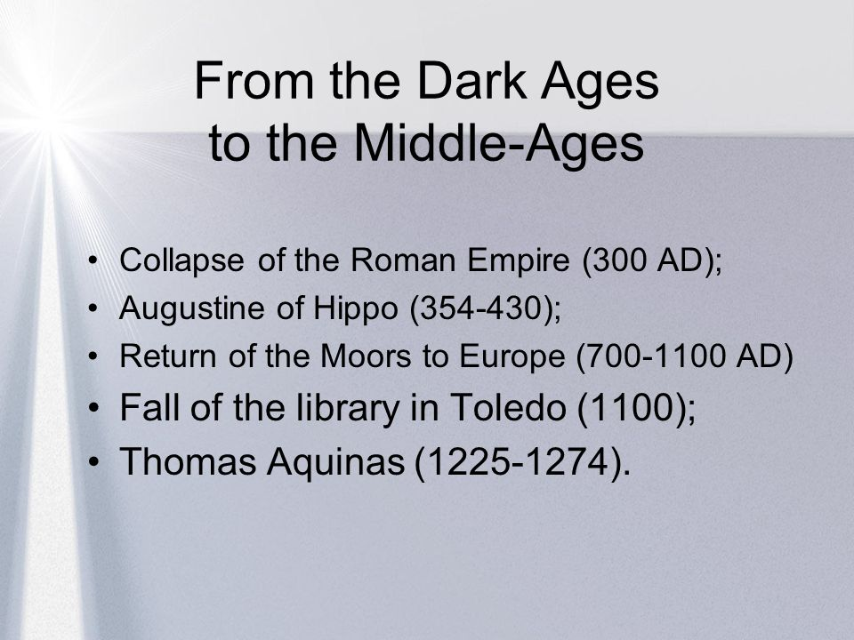 From the Dark Ages to the Middle-Ages