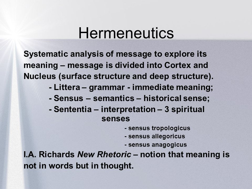 Hermeneutics Systematic analysis of message to explore its