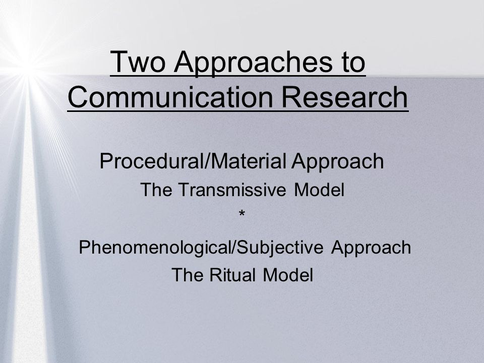 Two Approaches to Communication Research