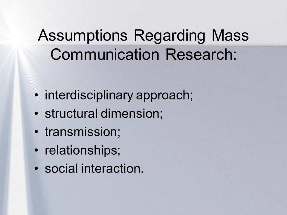 Assumptions Regarding Mass Communication Research: