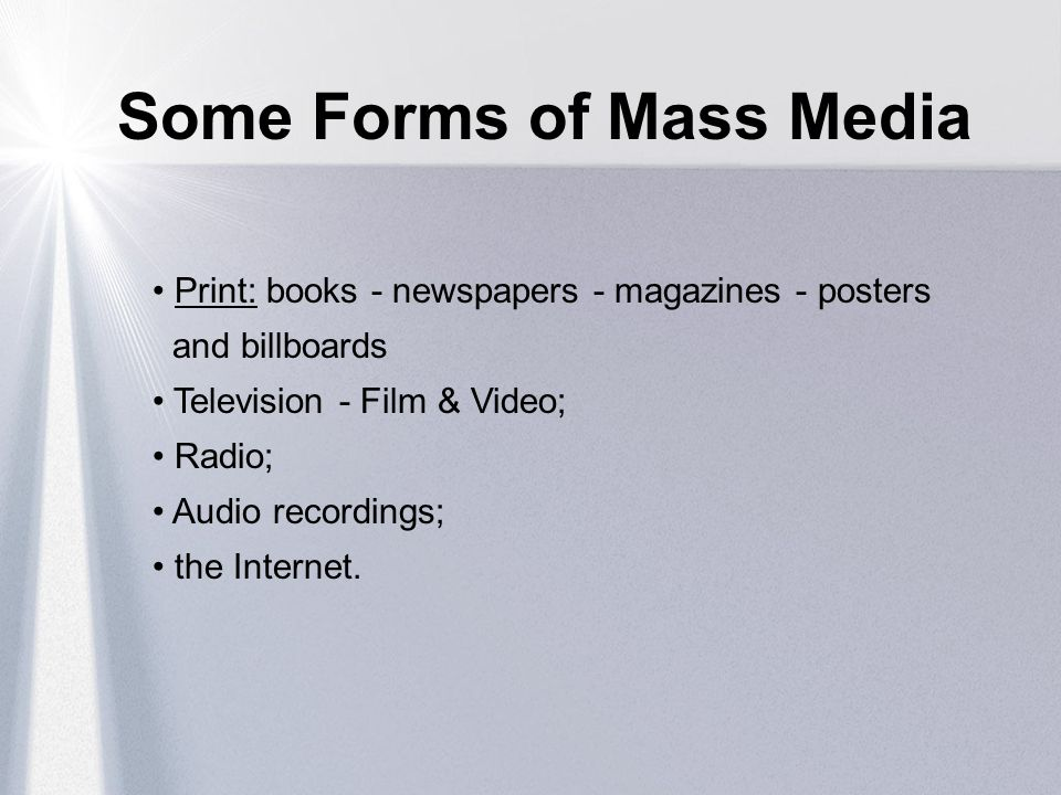 Some Forms of Mass Media