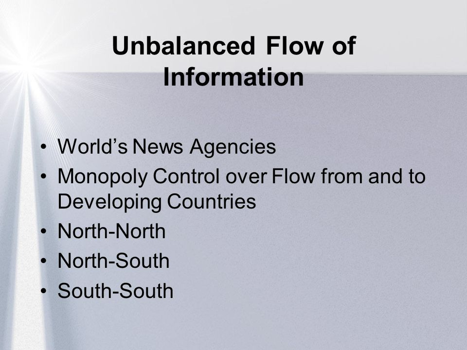 Unbalanced Flow of Information