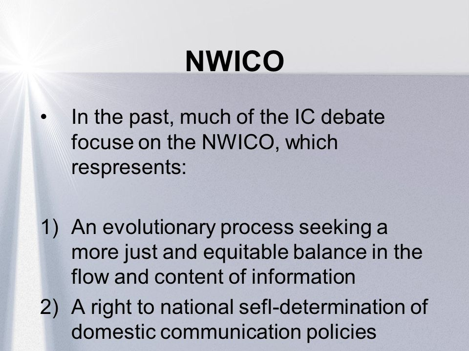 NWICO In the past, much of the IC debate focuse on the NWICO, which respresents: