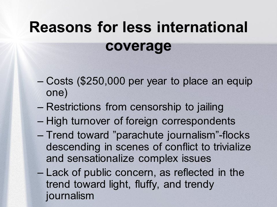 Reasons for less international coverage