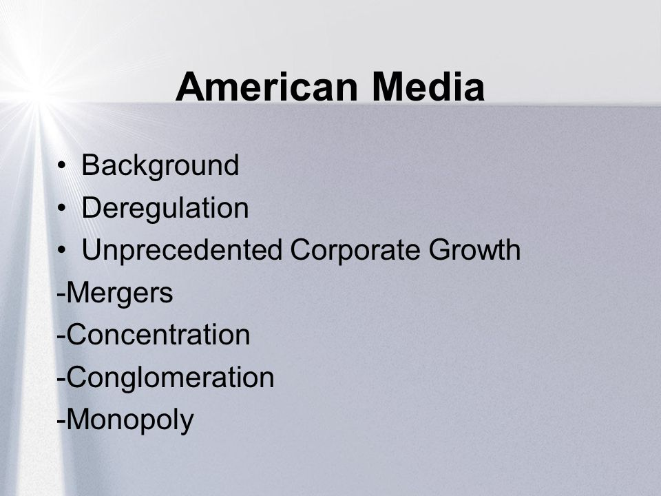 American Media Background Deregulation Unprecedented Corporate Growth