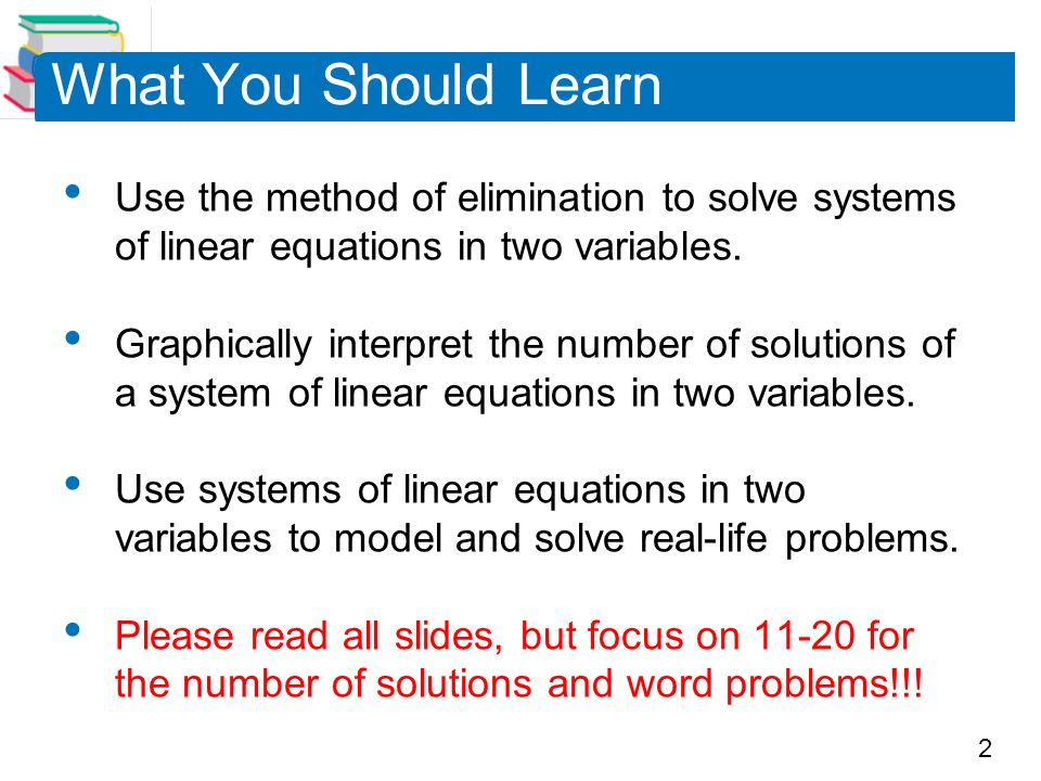 You write a system of linear equations in two variables