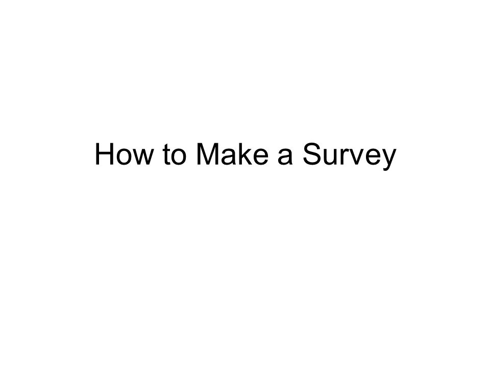 how to make a questionnaire Market research - writing an effective questionnaire is not a task for  then i  tried to make an anonymous comment about my error, and it was.