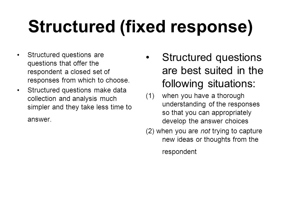 structured answer questions understanding innovation and • semi-structured interview  relevance of questions and answers  different sources of bias in the research interview • questions • respondent.