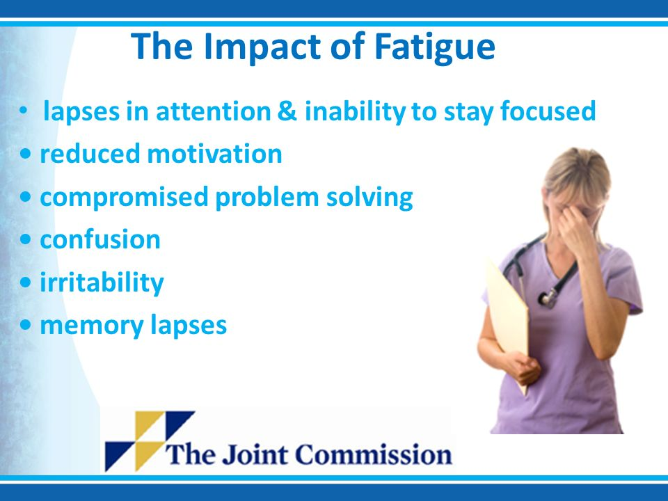 impact of fatigue on the workplace As with other workplace hazards, management and individuals need to work  together to reduce the risk and impact of fatigue and distraction.
