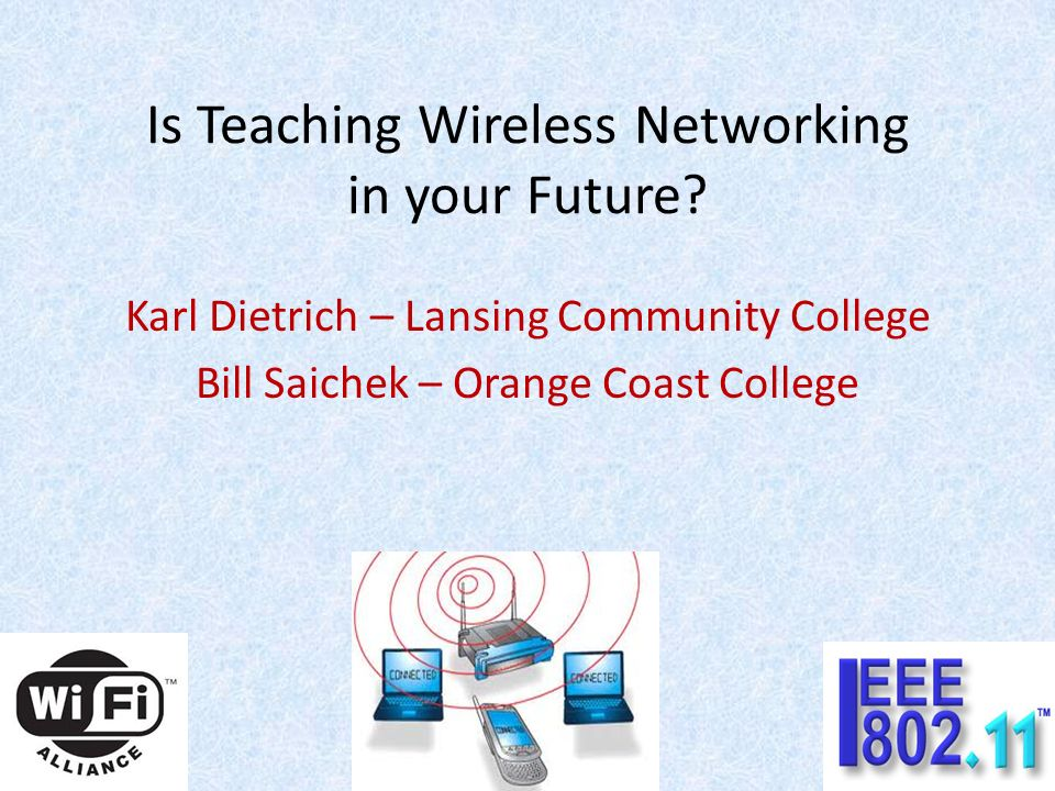 wireless networking is the future of Towards the evergreen future – a software  victor bahl, february 19, 2015  selecting a wireless networking technology on a device capable of carrying out.