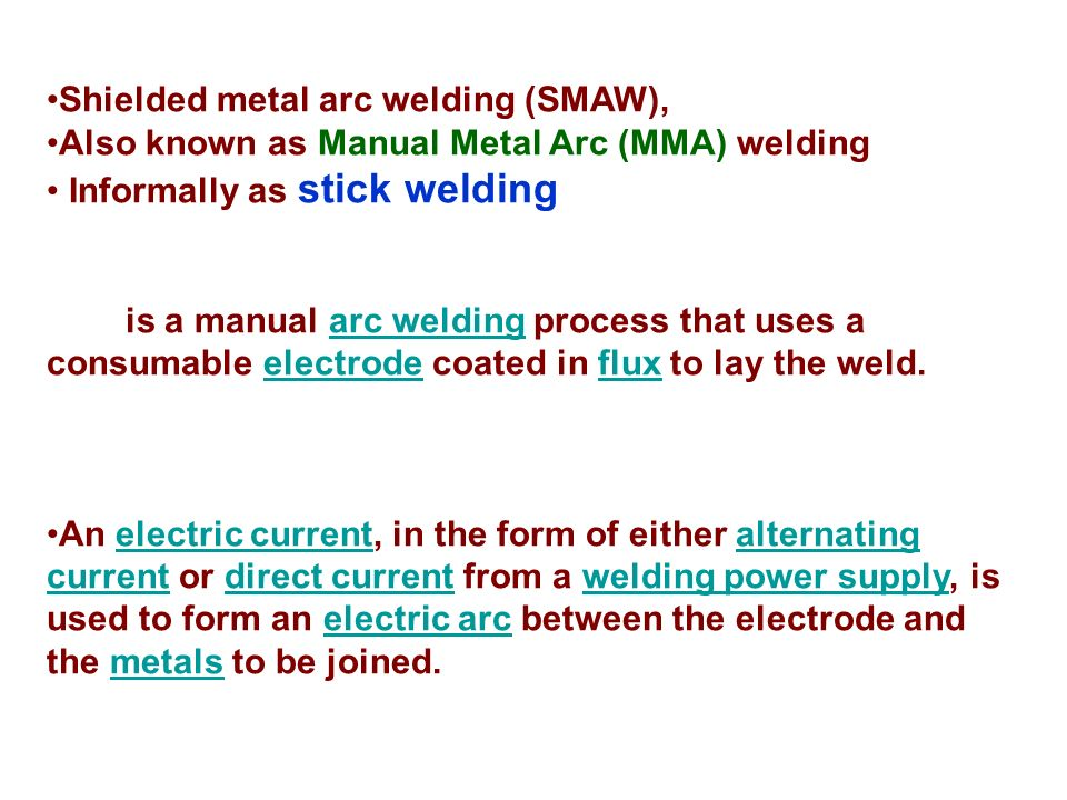 arc welding or smaw Shielded metal arc welding robots (smaw) can improve quality and speed to  your welding application process it is also called stick welding or manual metal.