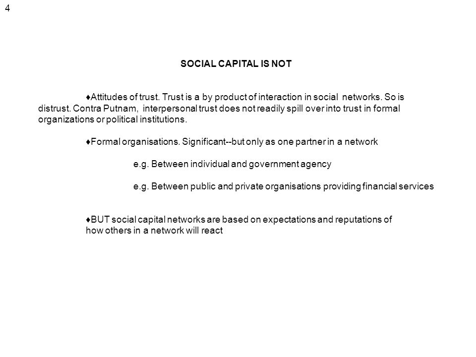 4 SOCIAL CAPITAL IS NOT.