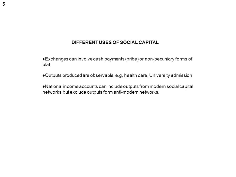 DIFFERENT USES OF SOCIAL CAPITAL