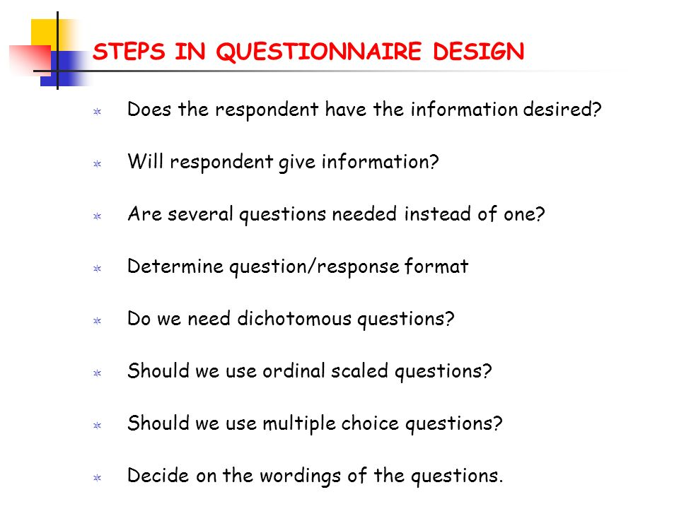 STEPS IN QUESTIONNAIRE DESIGN