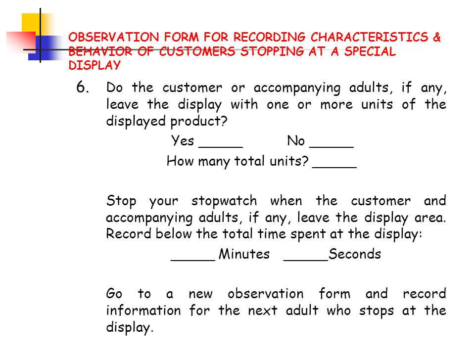 OBSERVATION FORM FOR RECORDING CHARACTERISTICS & BEHAVIOR OF CUSTOMERS STOPPING AT A SPECIAL DISPLAY
