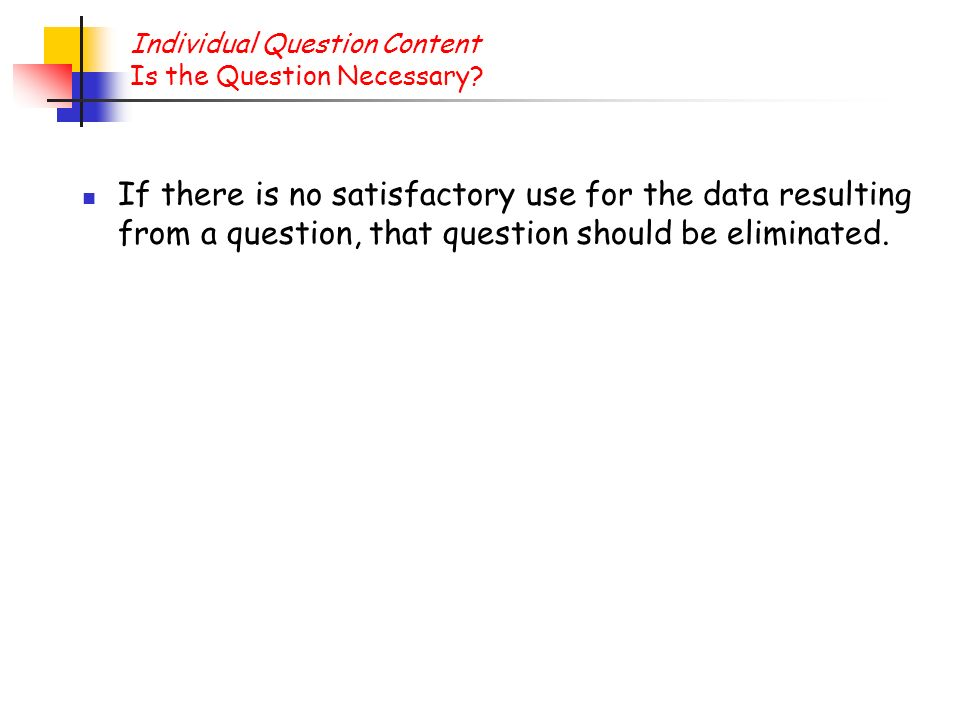 Individual Question Content Is the Question Necessary