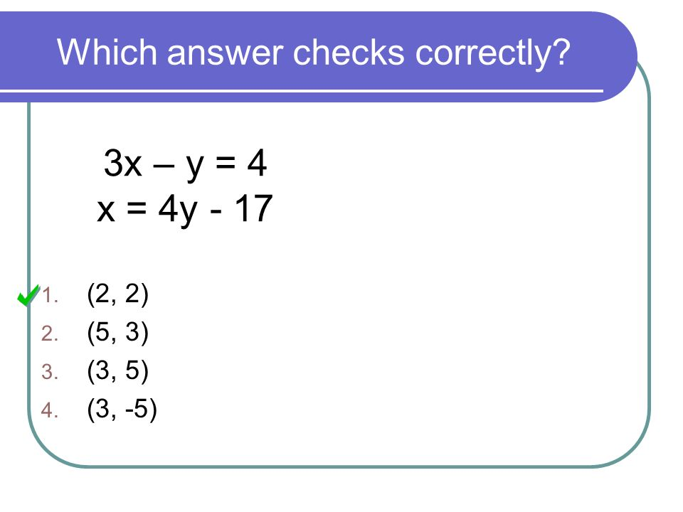 Which answer checks correctly