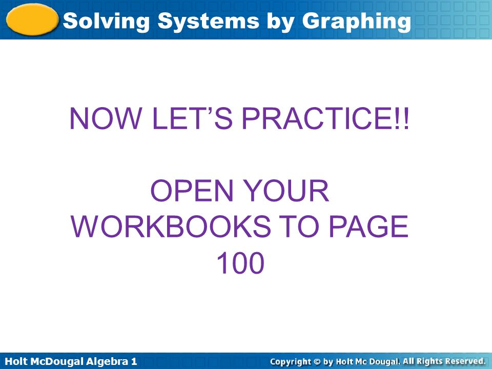 OPEN YOUR WORKBOOKS TO PAGE 100