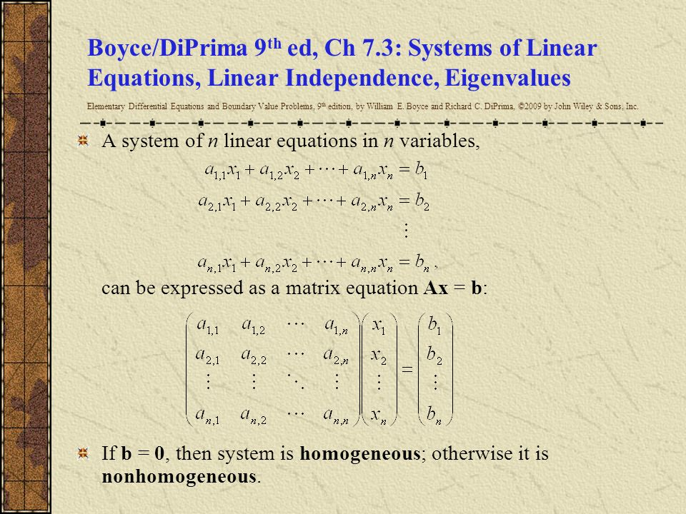 Boyce/DiPrima 9th ed, Ch 7.3: Systems of Linear Equations, Linear Independence, Eigenvalues Elementary Differential Equations and Boundary Value Problems, 9th edition, by William E. Boyce and Richard C. DiPrima, ©2009 by John Wiley & Sons, Inc.