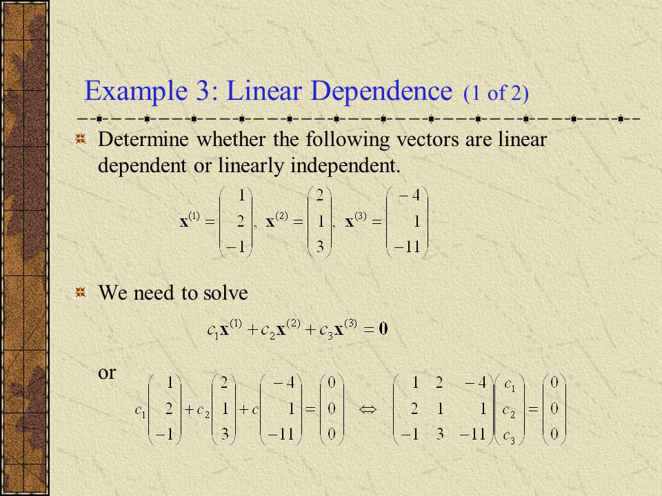 Example 3: Linear Dependence (1 of 2)