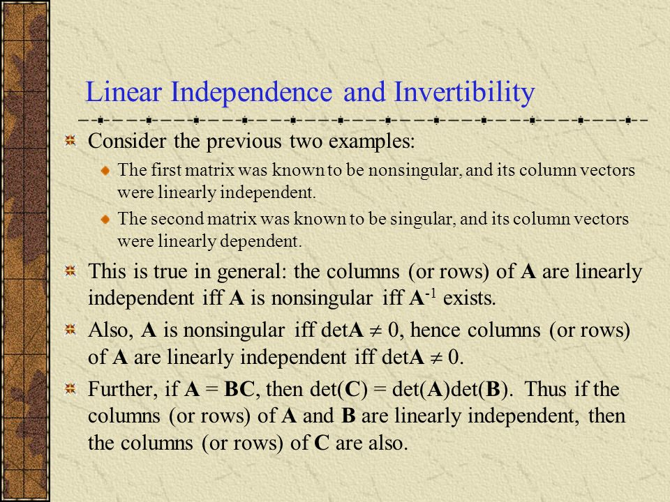 Linear Independence and Invertibility