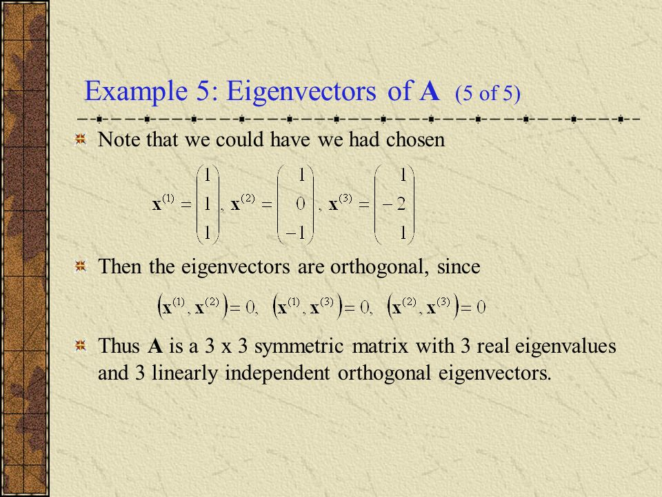 Example 5: Eigenvectors of A (5 of 5)