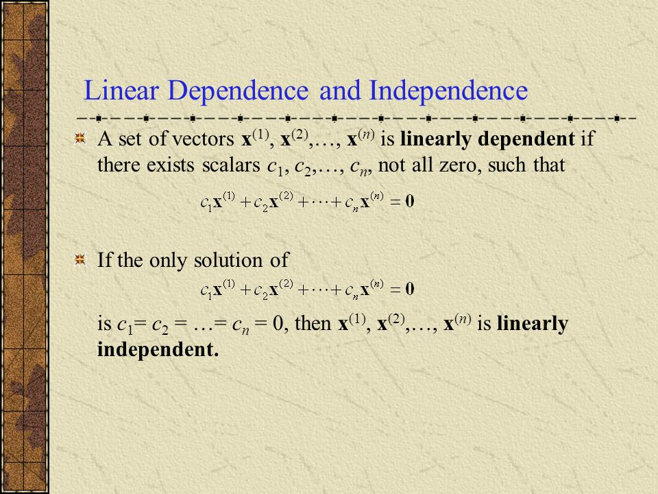 Linear Dependence and Independence