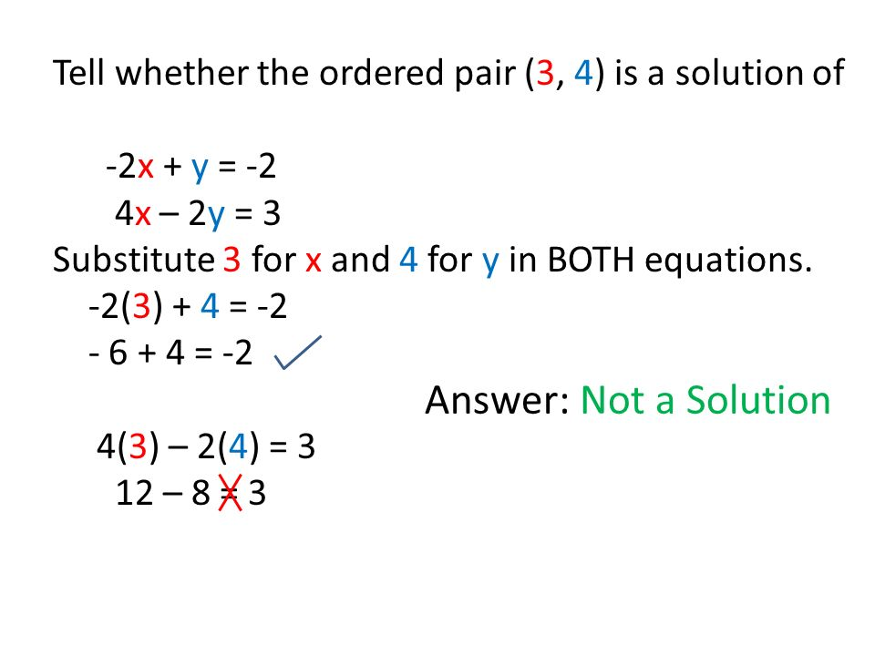 Tell whether the ordered pair (3, 4) is a solution of