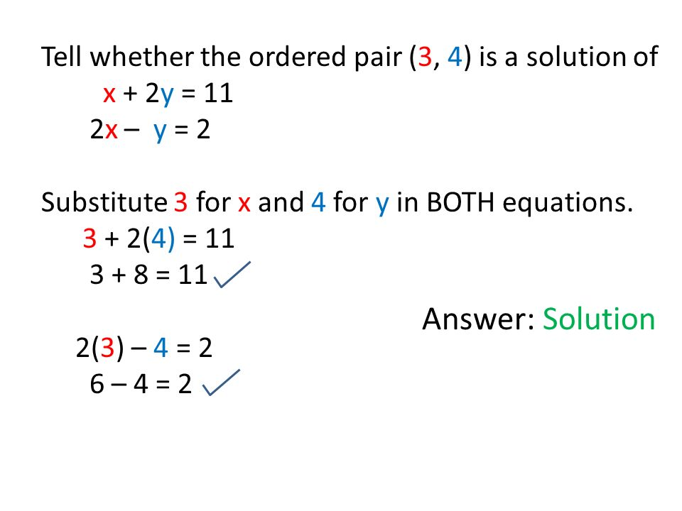 Answer: Solution Tell whether the ordered pair (3, 4) is a solution of