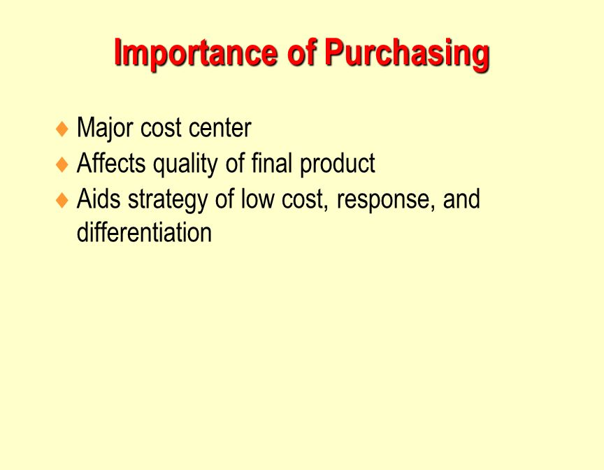 the importance of the purchasing function Purchasing must become supply management  the strategic importance of purchasing in terms of the value added  the purchasing function.