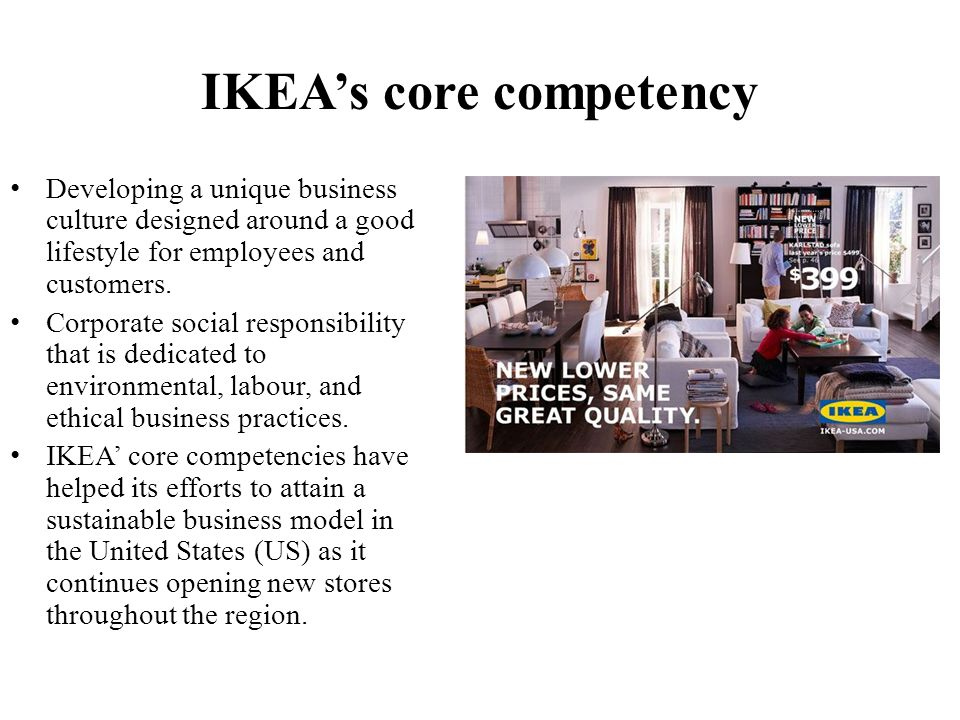 core competencies of ikea Ikea, the only world by it may benefit from cultural 'competitive advantage' the authors let the reader decide how best to leverage ikea's core-competencies.