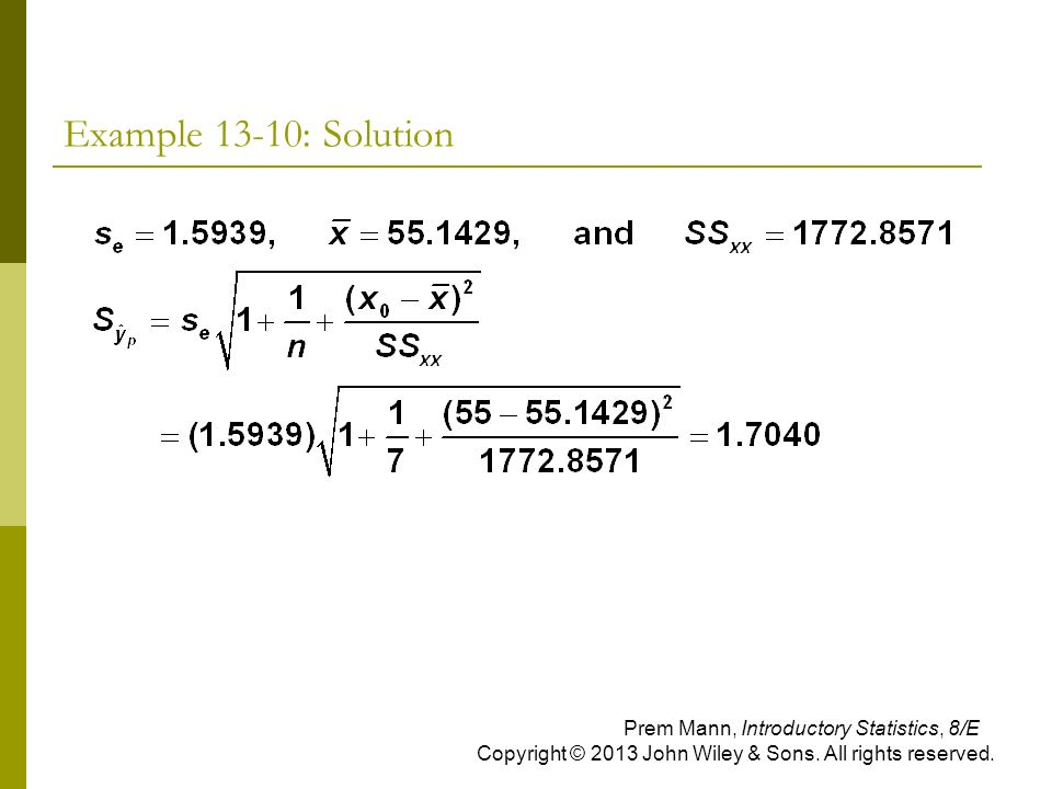 Example 13-10: Solution Prem Mann, Introductory Statistics, 8/E Copyright © 2013 John Wiley & Sons.
