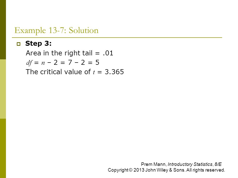Example 13-7: Solution Step 3: Area in the right tail = .01