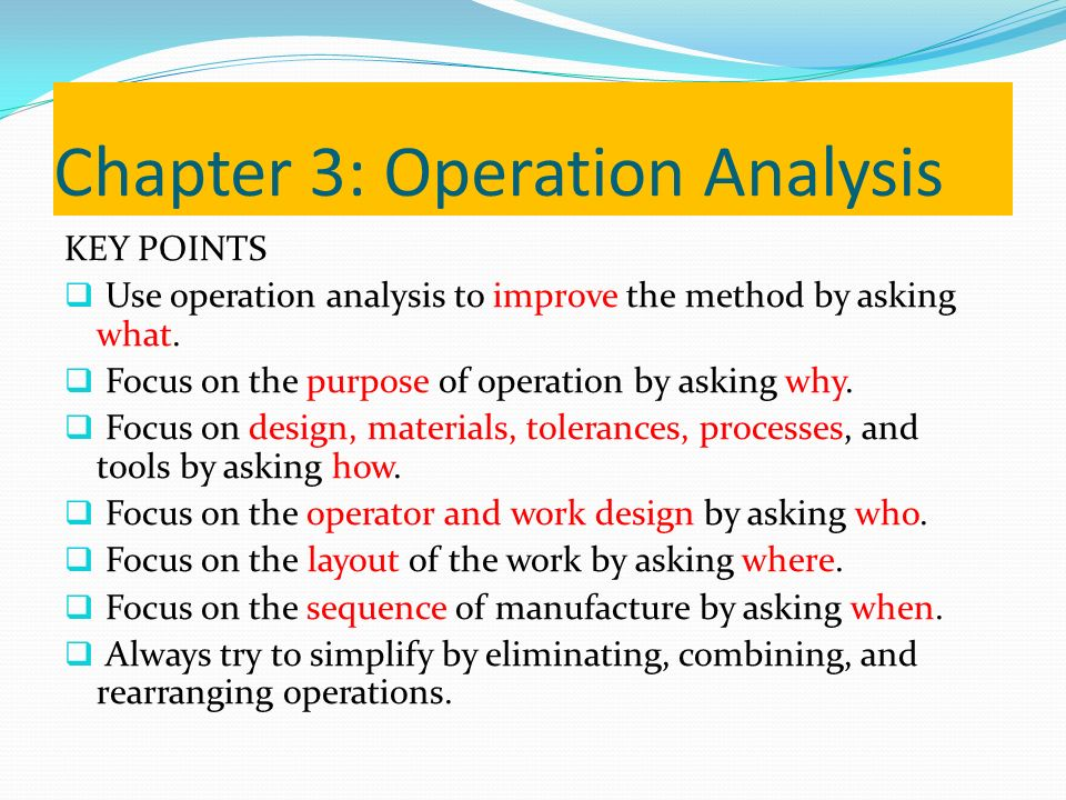 operational analysis Operational analysis is a method of examining the current and historical performance of the operations and maintenance investments and measuring that performance.