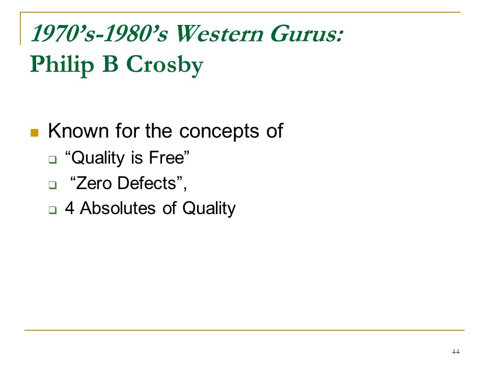 quality is free --quality is free by philip b crosby (mcgraw-hill books, 1979) defects  that  being said, the quest for zero defects can still be considered quality's holy grail.