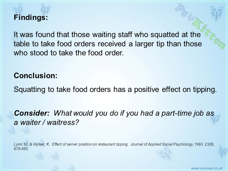 Squatting to take food orders has a positive effect on tipping.
