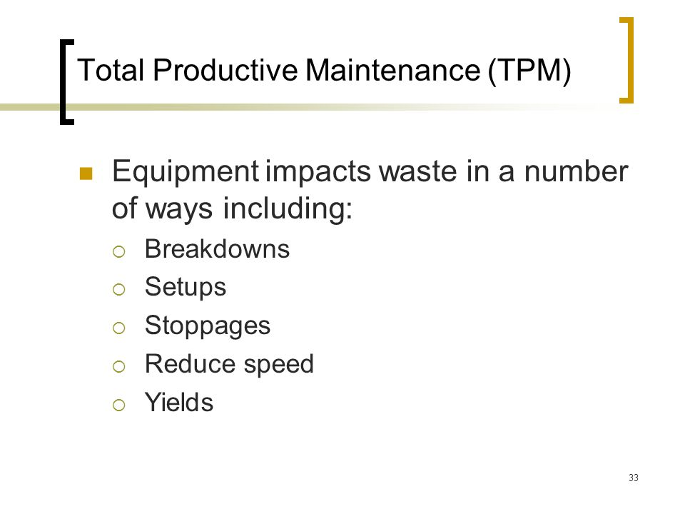 impacts of total productive maintenance Impact of total productive maintenance on breakdown, repair & setup: effective implementation of total productive maintenance and its impact on breakdown, repair and setup time oct 10, 2016 by iftekhar aziz and sazedul karim.