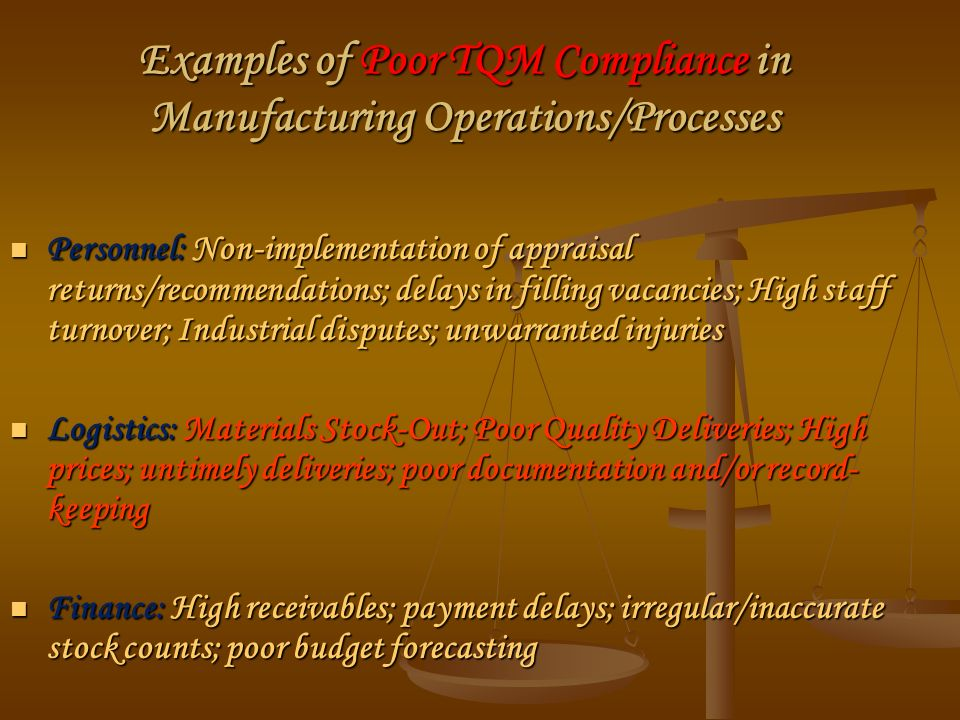 Examples of Poor TQM Compliance in Manufacturing Operations/Processes
