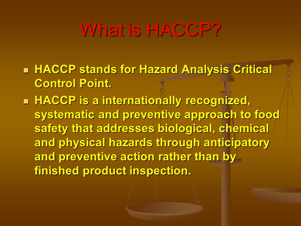 What is HACCP HACCP stands for Hazard Analysis Critical Control Point.