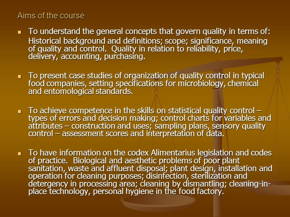Aims of the course To understand the general concepts that govern quality in terms of: