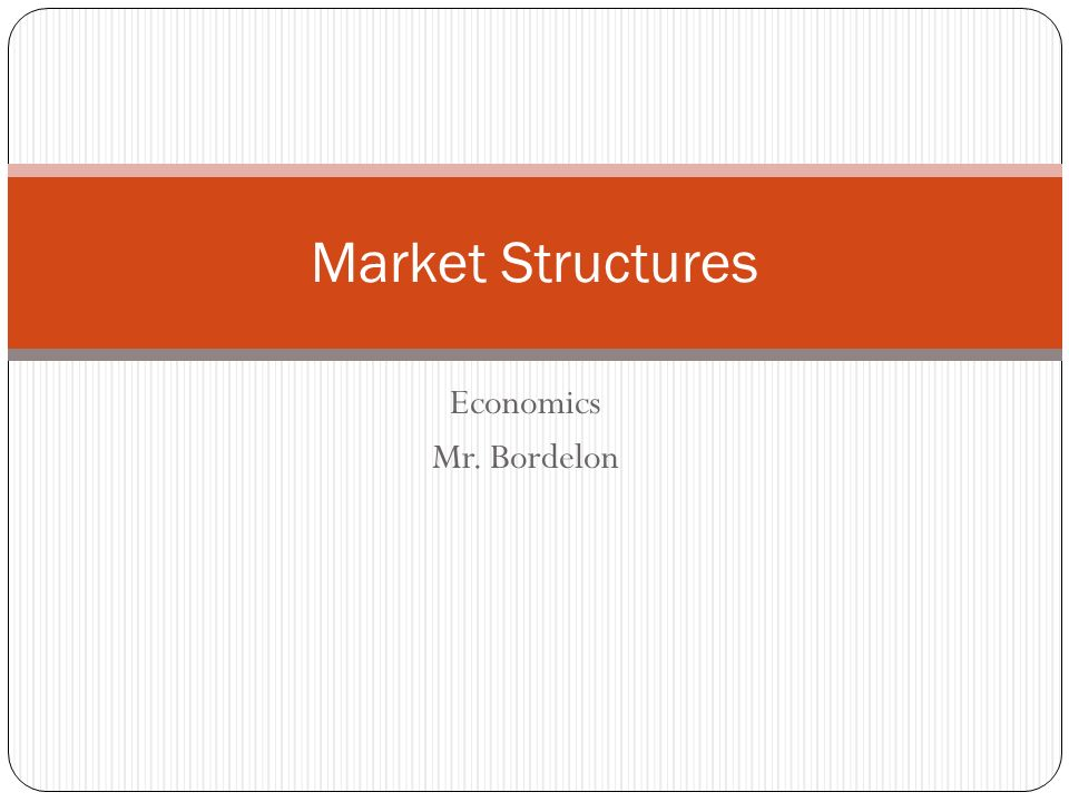 economics market structures - the main categories of market structures recent industry analyses typically have strong relation with economic theories there is a theory, belongs to microeconomics, divides industries.