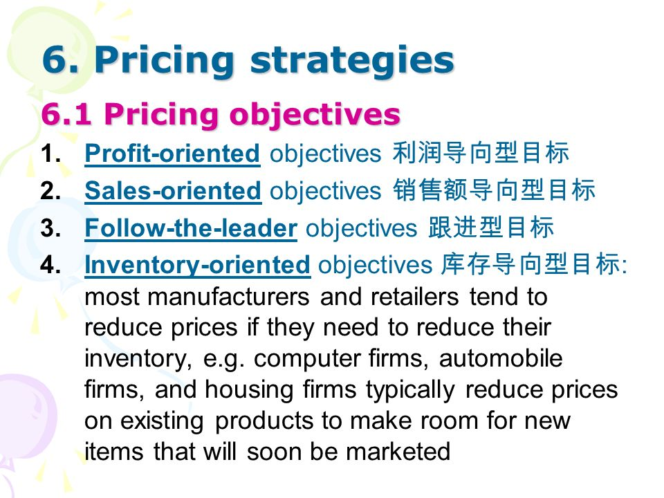 6. Pricing strategies 6.1 Pricing objectives