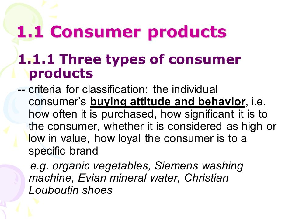 1.1 Consumer products 1.1.1 Three types of consumer products