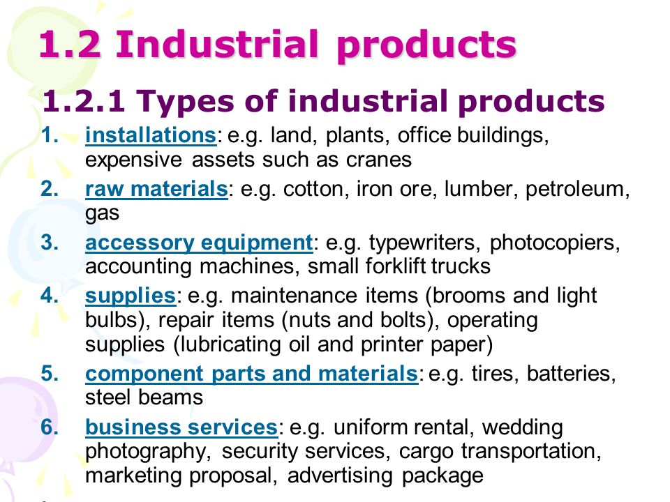 1.2 Industrial products 1.2.1 Types of industrial products