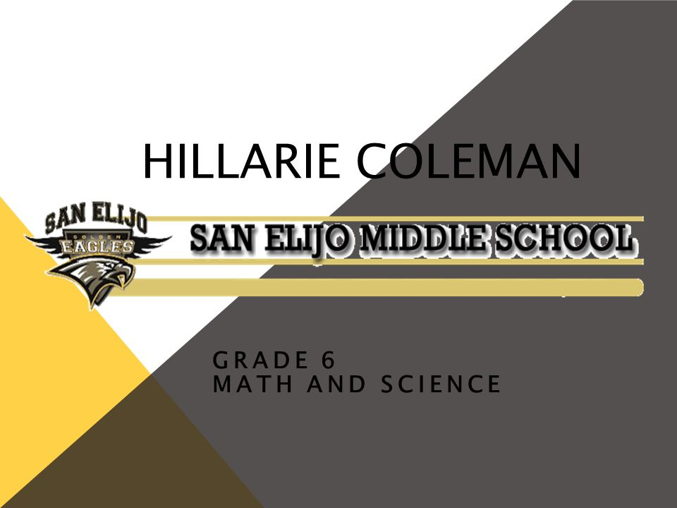 Hillarie Coleman Grade 6 Math And Science Ppt Video Online Download