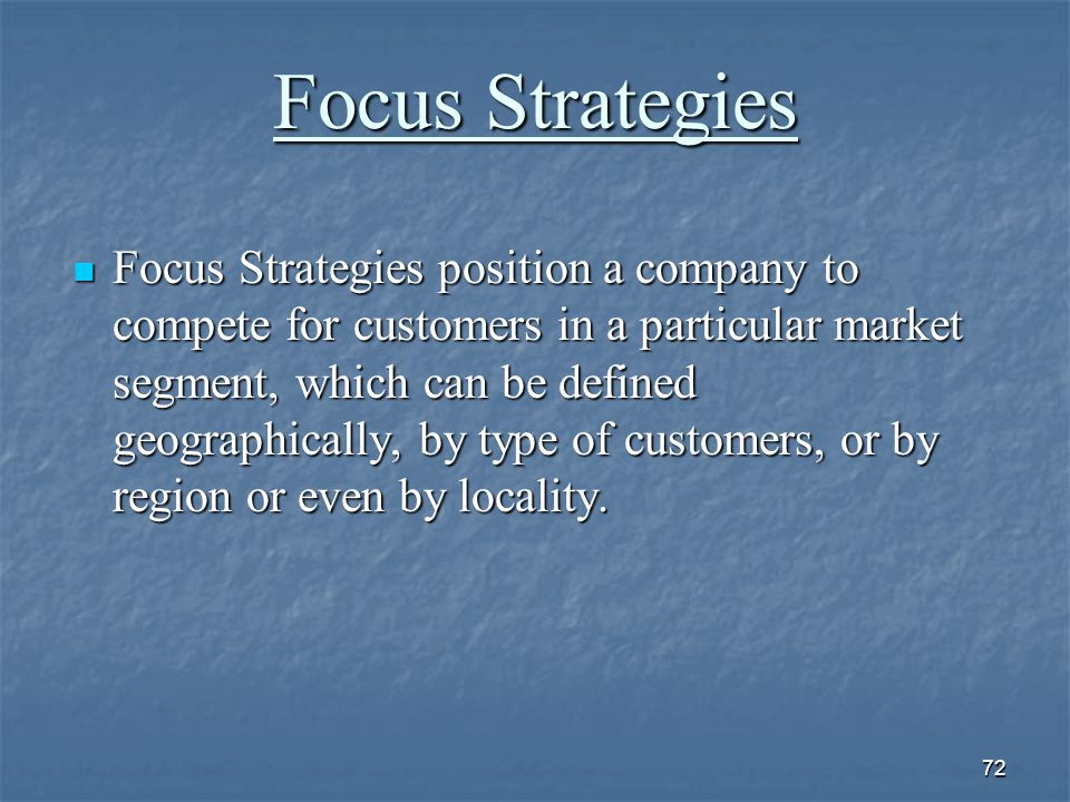 four focus strategies Anticipating customers' needs and how to effectively fulfill them is key to staying competitive in today's global marketplace to do this, companies need to shift their focus away from making sales and increasing their bottom line to building a customer-driven organization – one that is .