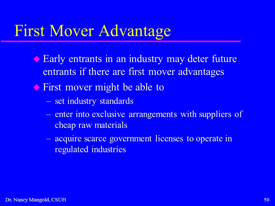 an analysis of first mover advantage A stronger advantage from technology leadership arises when the first mover can establish their product as the industry standard, making it more difficult for followers to gain customer acceptance the second type of first-mover benefit is the ability to control a resource necessary for the business that is better than .