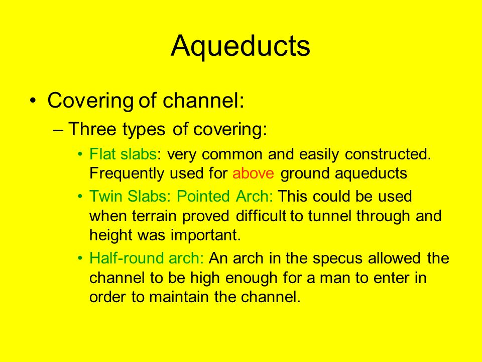 Aqueducts Covering of channel: Three types of covering:
