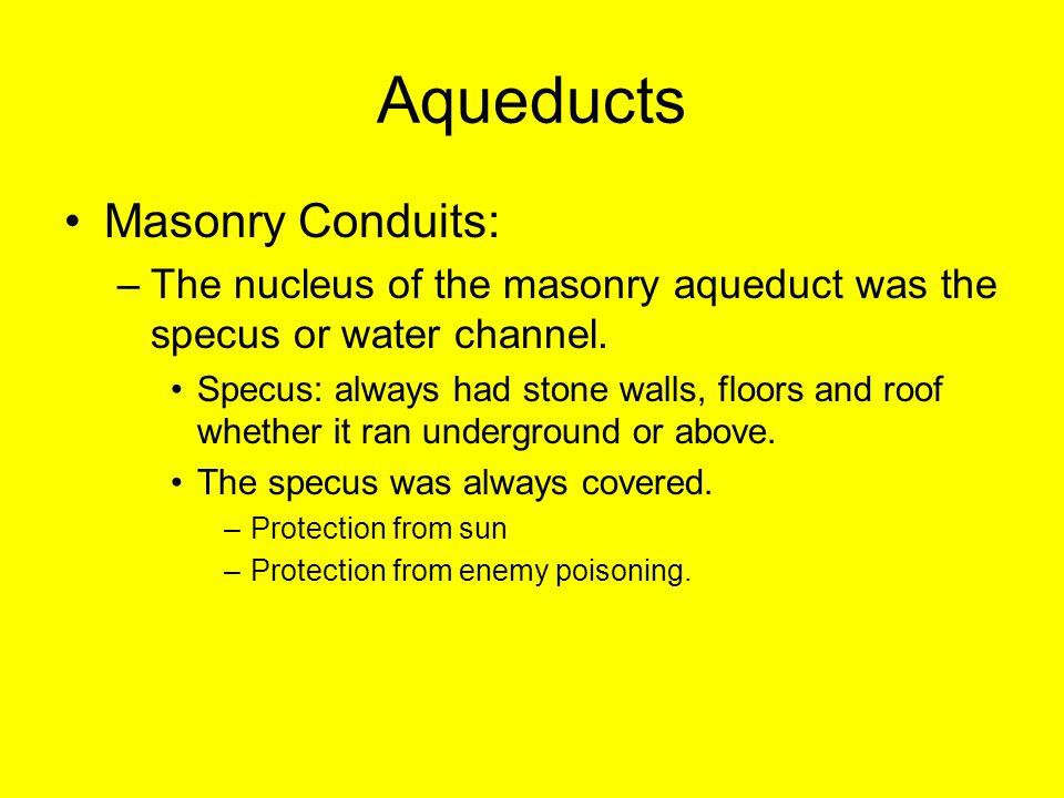 Aqueducts Masonry Conduits: