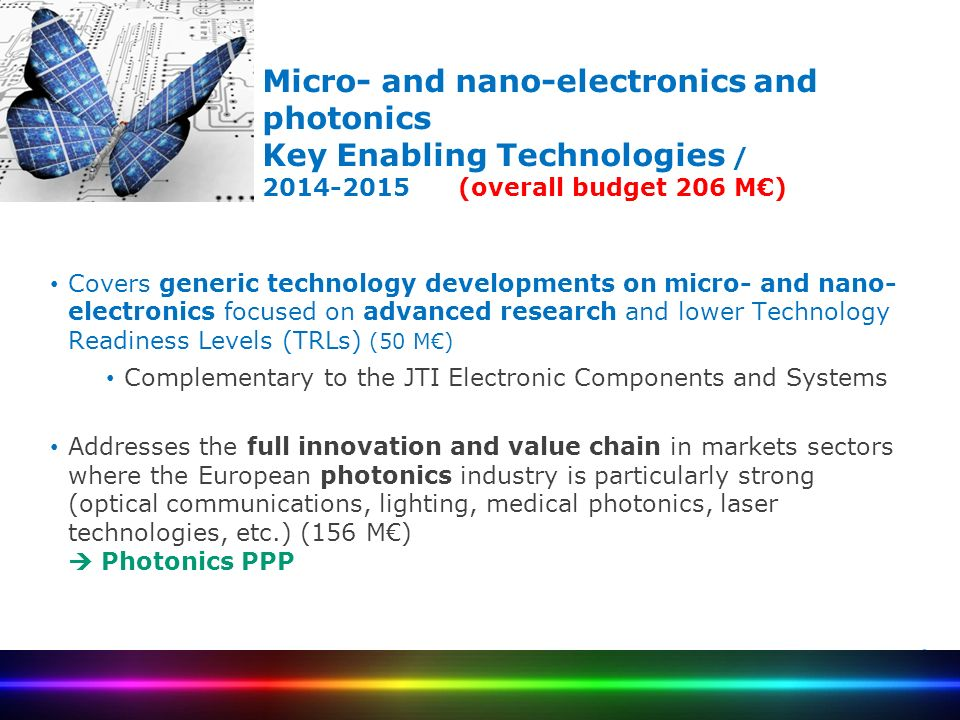 key enabling technologies micro and nano electronics Microelectronics and systems: a key enabling technology for europe  the european commission defined microelectronics as one of the six key enabling technologies (kets) of  micro and nano-electronics underpin a significant part of the worldwide economy their role will continue to grow as future products and services become more digital.